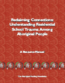 Reclaiming Connections: Understanding Residential School Trauma Among Aboriginal People