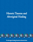 Historic Trauma and Aboriginal Healing