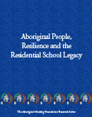 Aboriginal People, Resilience and the Residential School Legacy